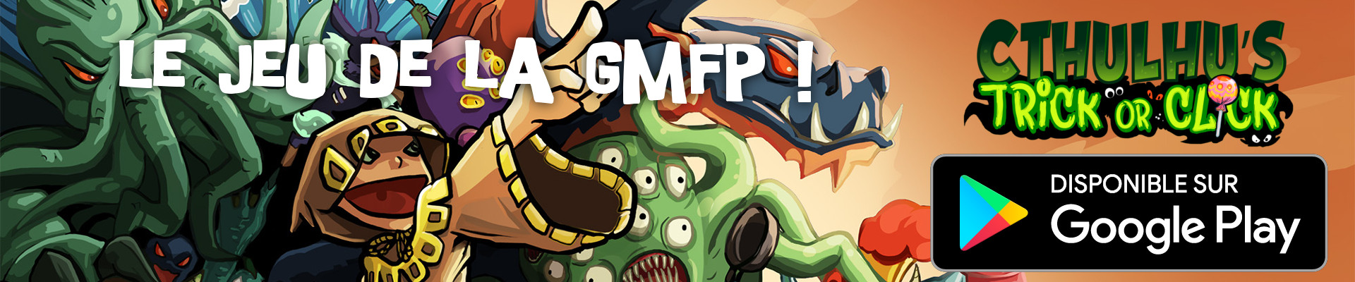 Cthulhu Trick or Click, le jeux de la GMFP disponnible sur Google Play