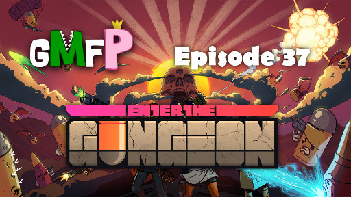 GMFP - Enter The Gungeon