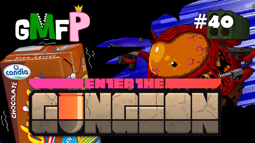 GMFP - Enter The Gungeon - Le Candy Up !